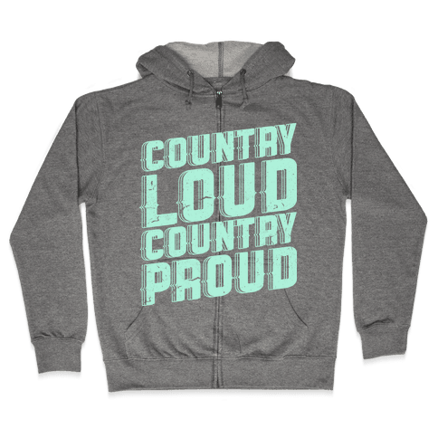 Country Loud Zip Hoodie