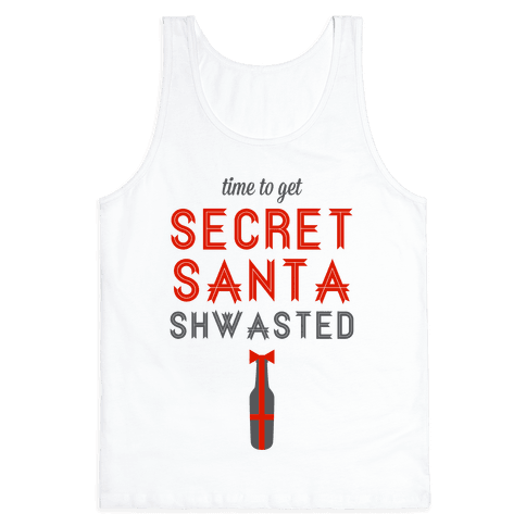 Time to Get Secret Santa Shwasted Tank Top
