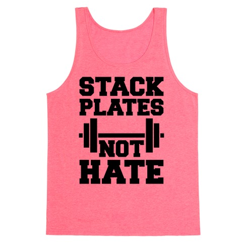 Stack Plates Not Hate Tank Top