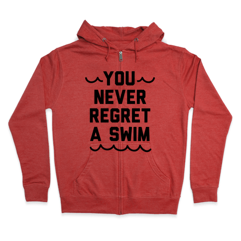 You Never Regret A Swim Zip Hoodie