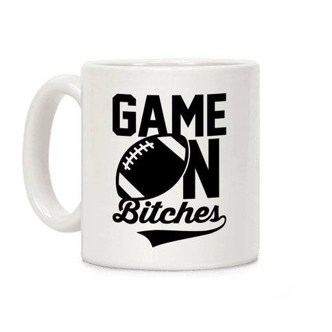 Game On Bitches Football Coffee Mug