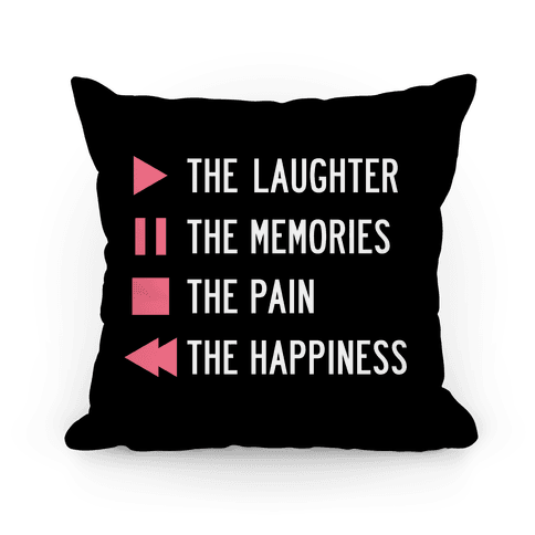 Play The Laughter, Pause The Memories Pillow