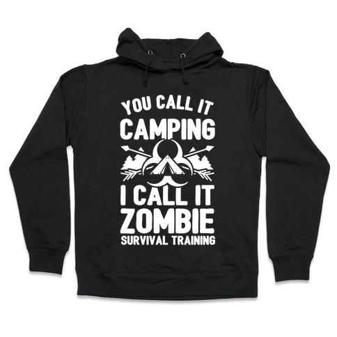 Camping is Zombie Survival Training Hooded Sweatshirt
