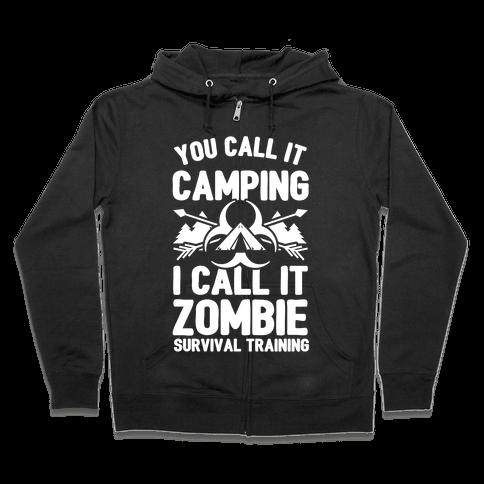 Camping is Zombie Survival Training Zip Hoodie