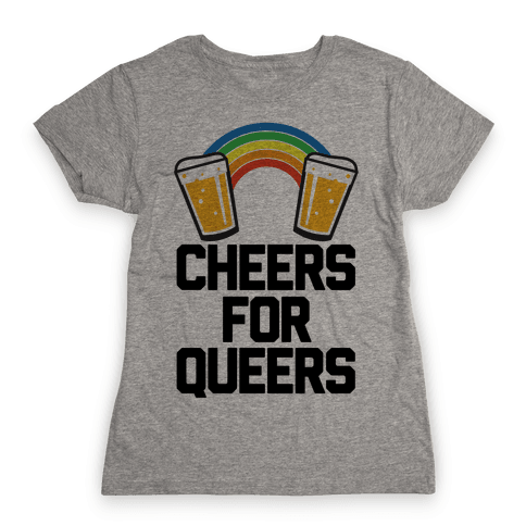 Cheers For Queers Womens T-Shirt