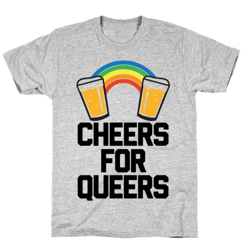 Cheers For Queers T-Shirt