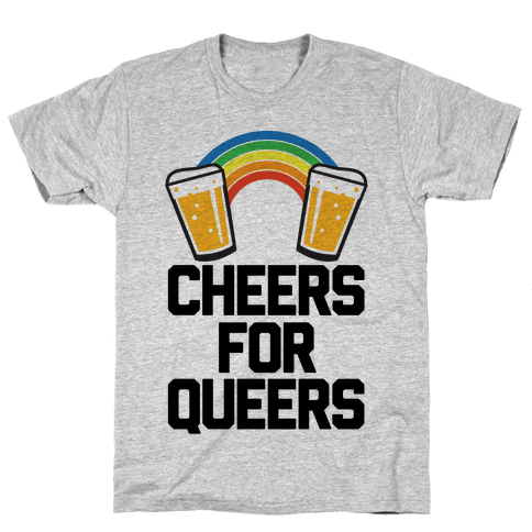 Cheers For Queers Mens T-Shirt