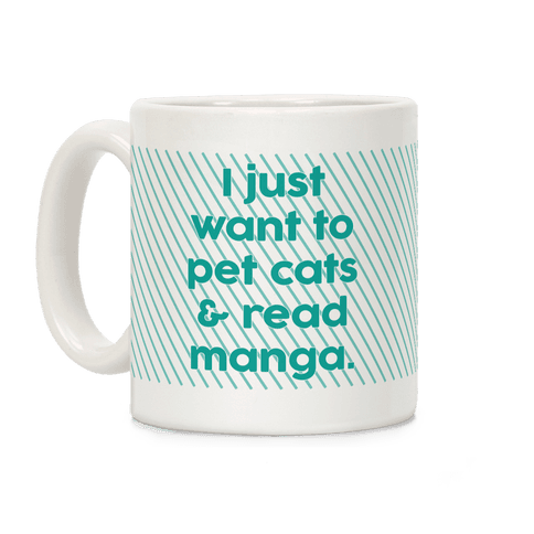 I Just Want To Pet Cats And Read Manga Coffee Mug