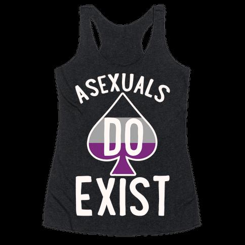 Asexuals Do Exist Racerback Tank Top