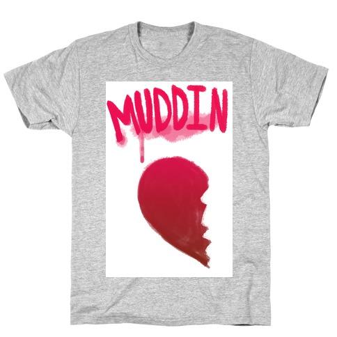 Muddin Buddies Pt.1 T-Shirt