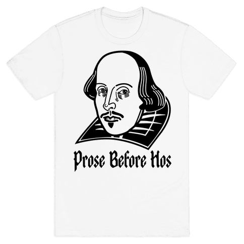 Prose Before Hos Mens T-Shirt