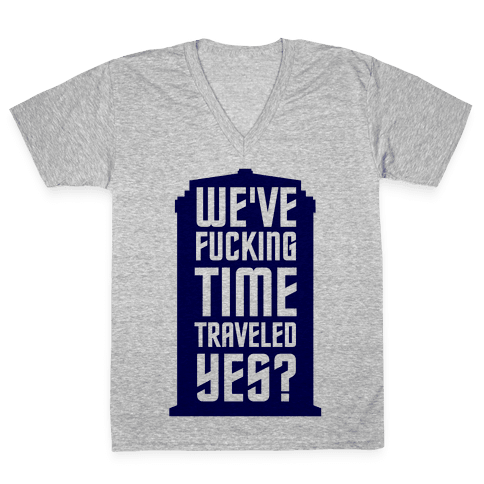 F***ing Time Travel V-Neck Tee Shirt