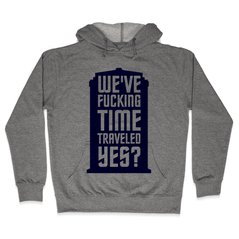 F***ing Time Travel Hooded Sweatshirt