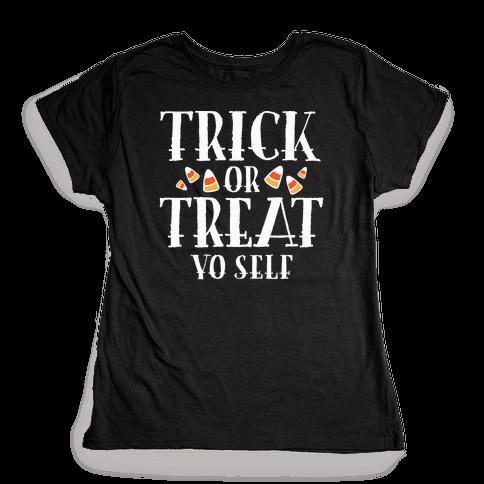 Trick Or Treat Yo Self Womens T-Shirt