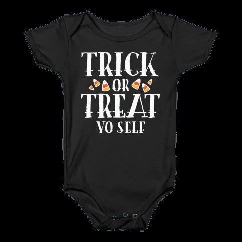 Trick Or Treat Yo Self Baby Onesy