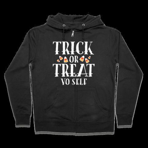 Trick Or Treat Yo Self Zip Hoodie