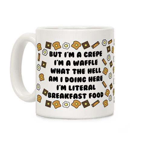 But I'm a Crepe Coffee Mug