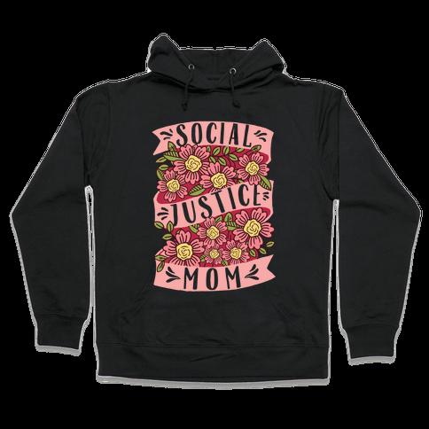 Social Justice Mom Hooded Sweatshirt