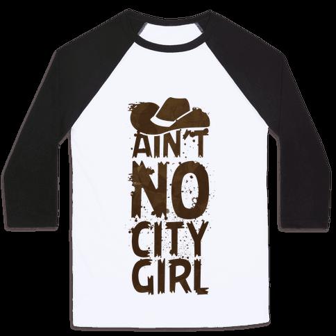 Ain't No City Girl Baseball Tee