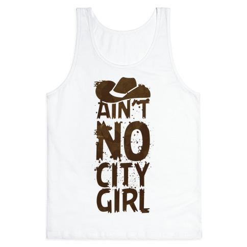 Ain't No City Girl Tank Top