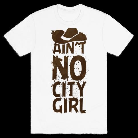 Ain't No City Girl Mens T-Shirt