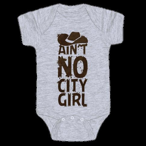 Ain't No City Girl Baby Onesy