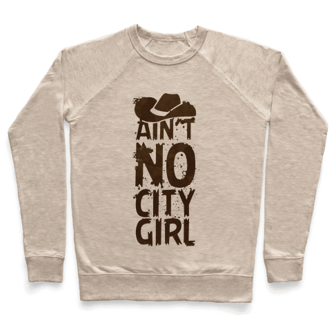 Ain't No City Girl Pullover