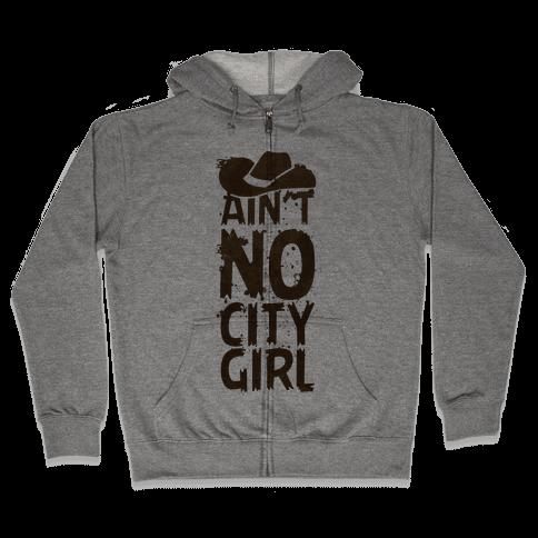 Ain't No City Girl Zip Hoodie