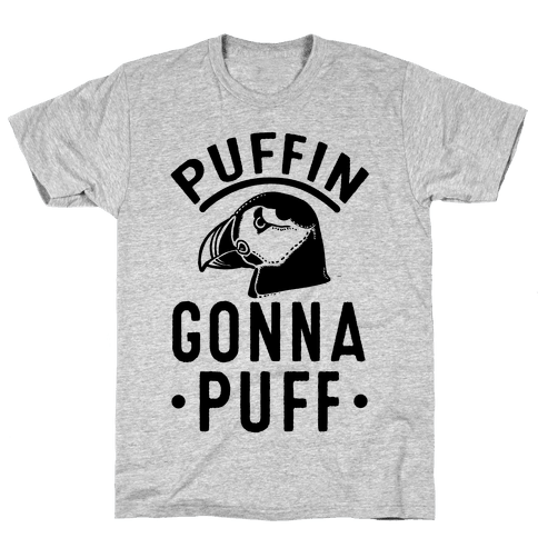 Puffin Gonna Puff Mens T-Shirt