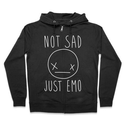 Not Sad Just Emo Zip Hoodie