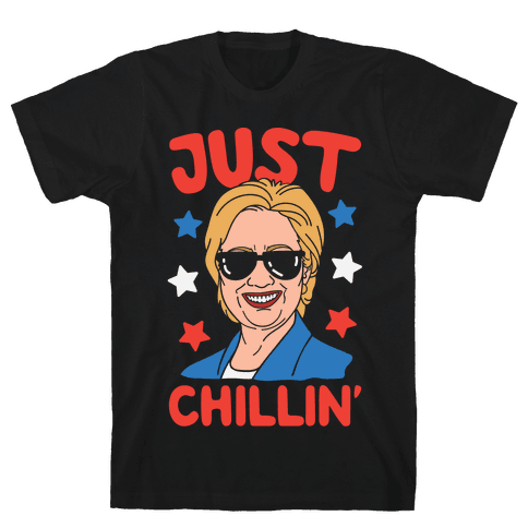 Just Chillin' Hillary Clinton Mens T-Shirt