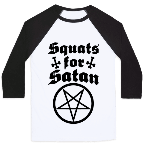 Squats For Satan Baseball Tee