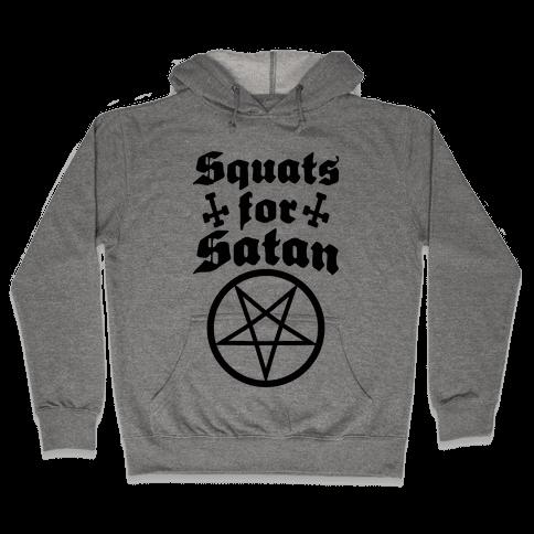 Squats For Satan Hooded Sweatshirt
