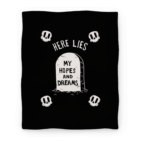 Here Lies My Hopes And Dreams Blanket