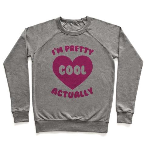 I'm Pretty Cool, Actually Pullover