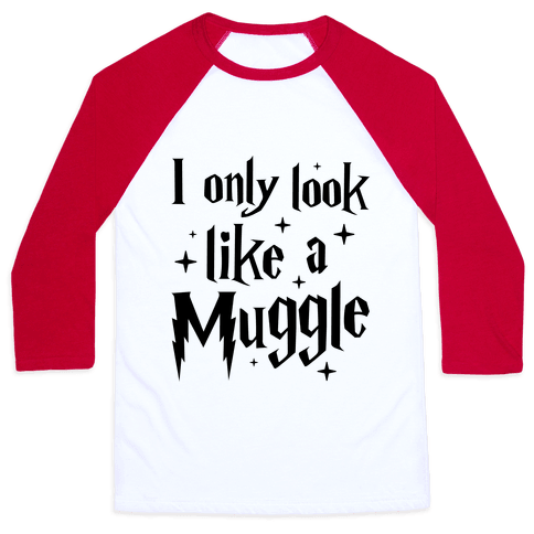 I Only Look Like A Muggle Baseball Tee