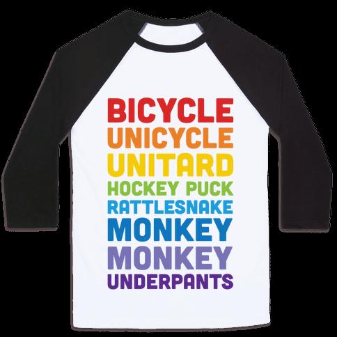 Bicycle Unicycle Unitard Hockey Puck Rattlesnake Monkey Monkey Underpants Baseball Tee