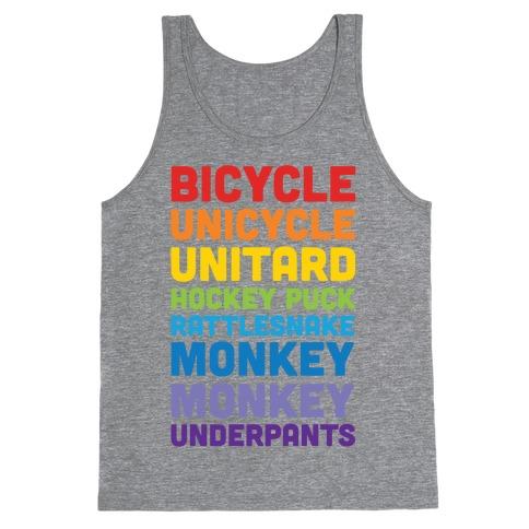 Bicycle Unicycle Unitard Hockey Puck Rattlesnake Monkey Monkey Underpants Tank Top