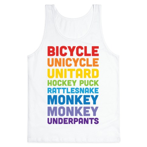 Bicycle Unicycle Unitard Hockey Puck Rattlesnake Monkey Monkey Underpants Tank Top