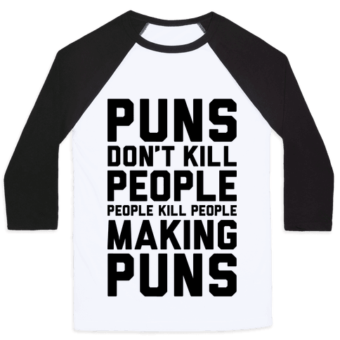 Puns Don't Kill People Baseball Tee