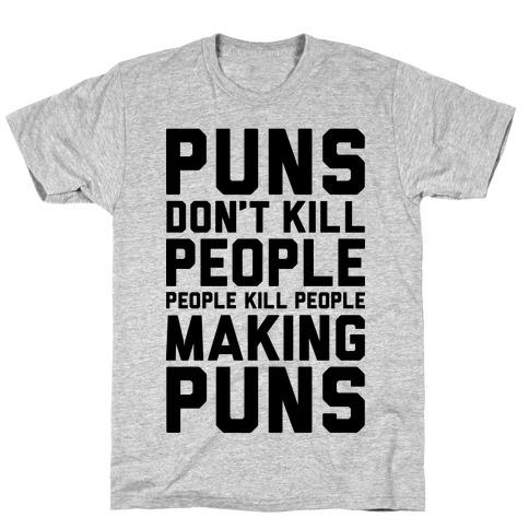 Puns Don't Kill People T-Shirt