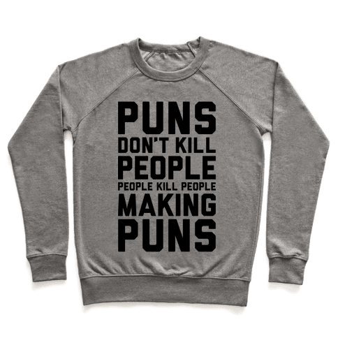 Puns Don't Kill People Pullover