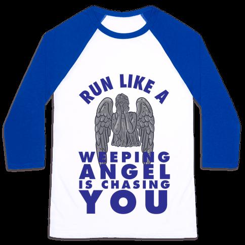 Run Like A Weeping Angel Is Chasing You Baseball Tee