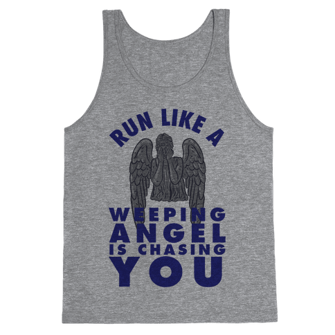 Run Like A Weeping Angel Is Chasing You Tank Top