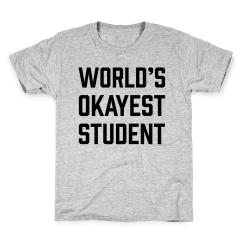 World's Okayest Student Kids T-Shirt