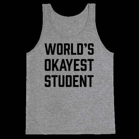 World's Okayest Student Tank Top