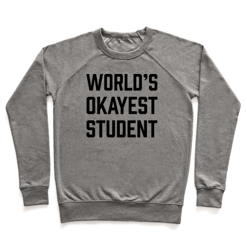 World's Okayest Student Pullover