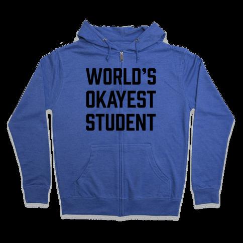 World's Okayest Student Zip Hoodie