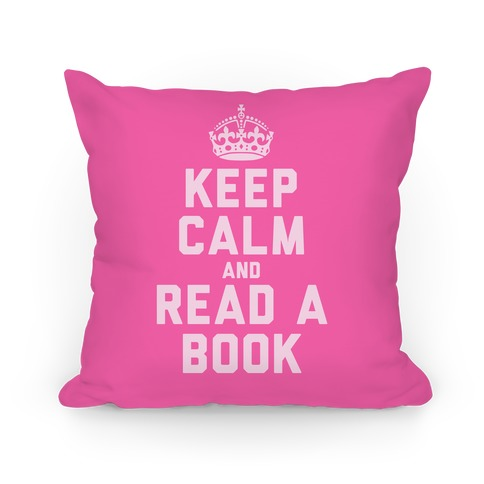 Keep Calm and Read A Book (Pink) Pillow