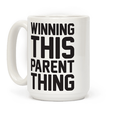 Winning This Parent Thing